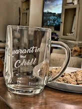 "Load image into Gallery viewer, ""Quarantine and Chill""  Hot/Cold 20 oz Glass Coffee or Beer Mug"