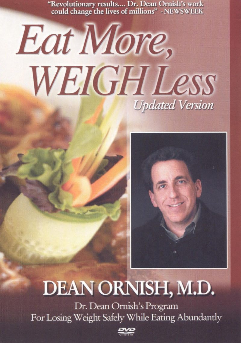 DEAN ORNISH, M.D. EAT MORE WEIGHT LESS