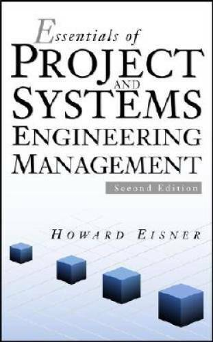 Essentials of Project and Systems Engineering Management Eisner, Howard