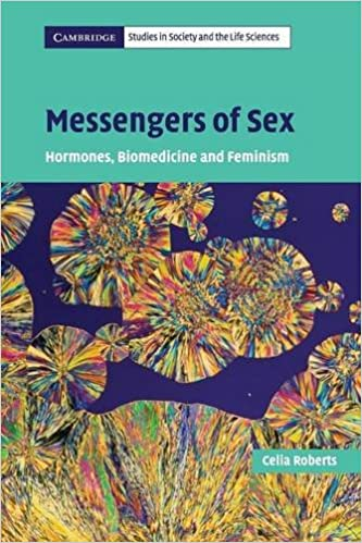 Messengers-Sex-Hormones-Biomedicine-Feminism -  Cambridge  - by Celia Roberts