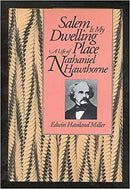 Salem Is My Dwelling Place: Life Of Nathaniel Hawthorne by Edwin Haviland Miller
