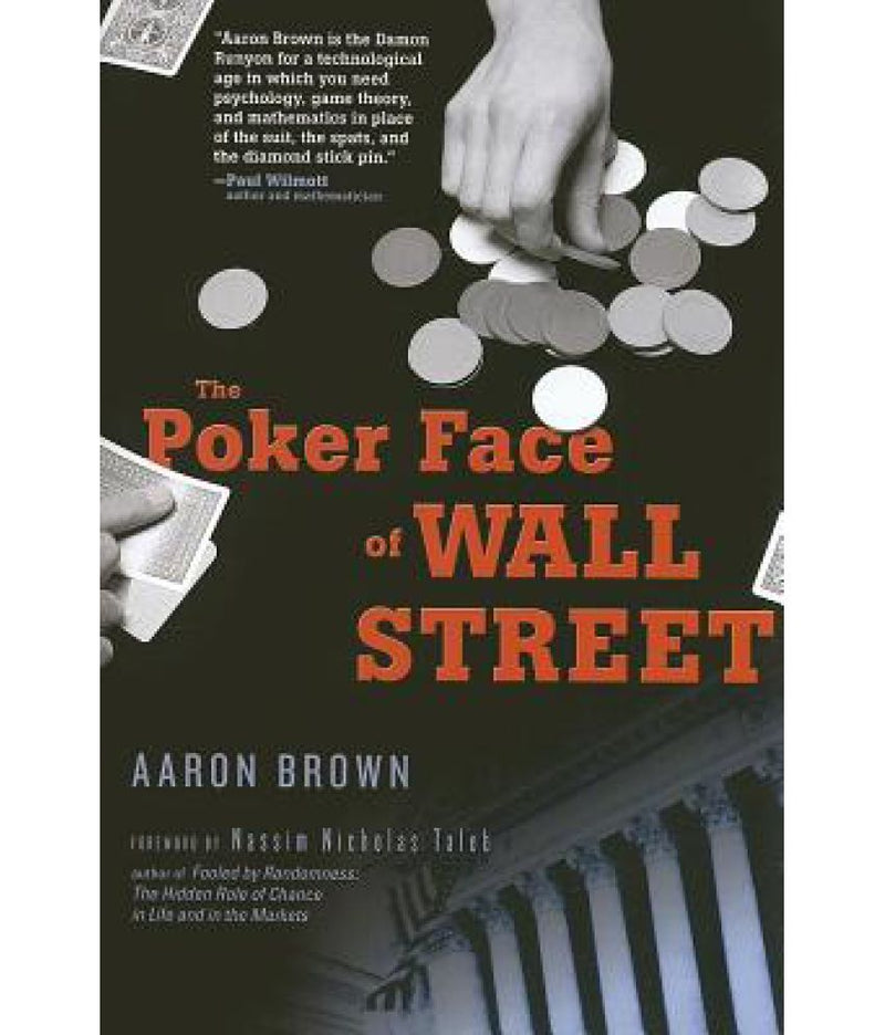 The Poker Face of Wall Street: By Aaron Brown