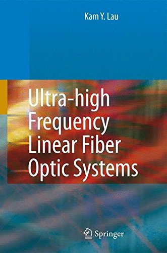 Ultra-high Frequency Linear Fiber Optic Systems By Kam Y. Lau