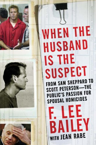 When The Husband Is The Suspect By F. Lee Bailey With Jean Rabe