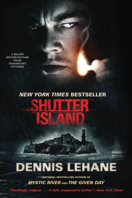 Shutter Island : New York Times Best Seller By: Dennis Lehane