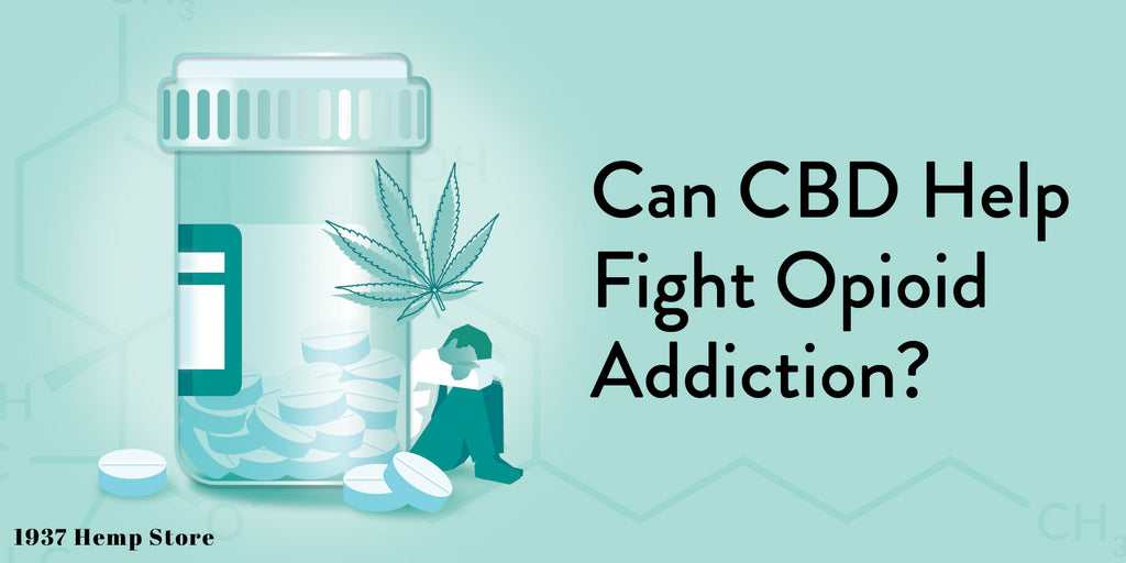 Can CBD fight Opioid Addiction
