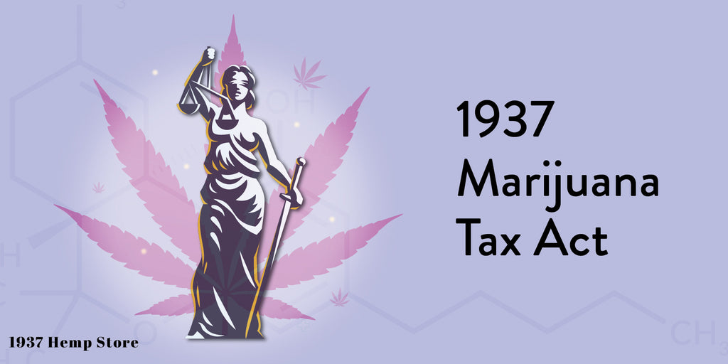 1937 Marijuana Tax Act