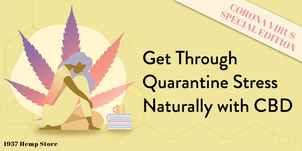 Get Through Quarantine Stress Naturally with CBD