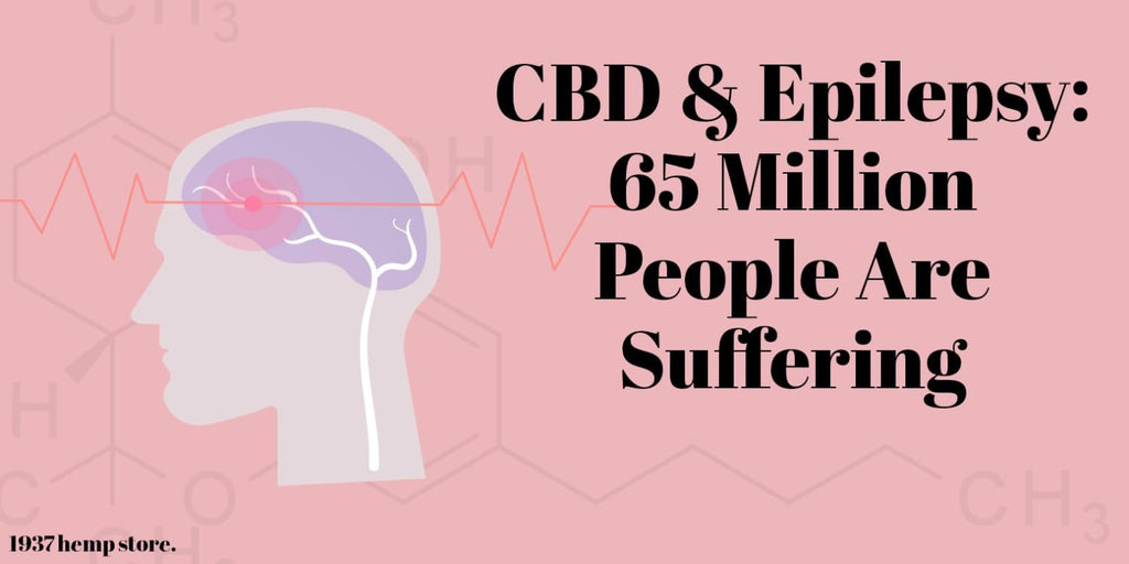 CBD & Epilepsy: 65 Million People Are Suffering