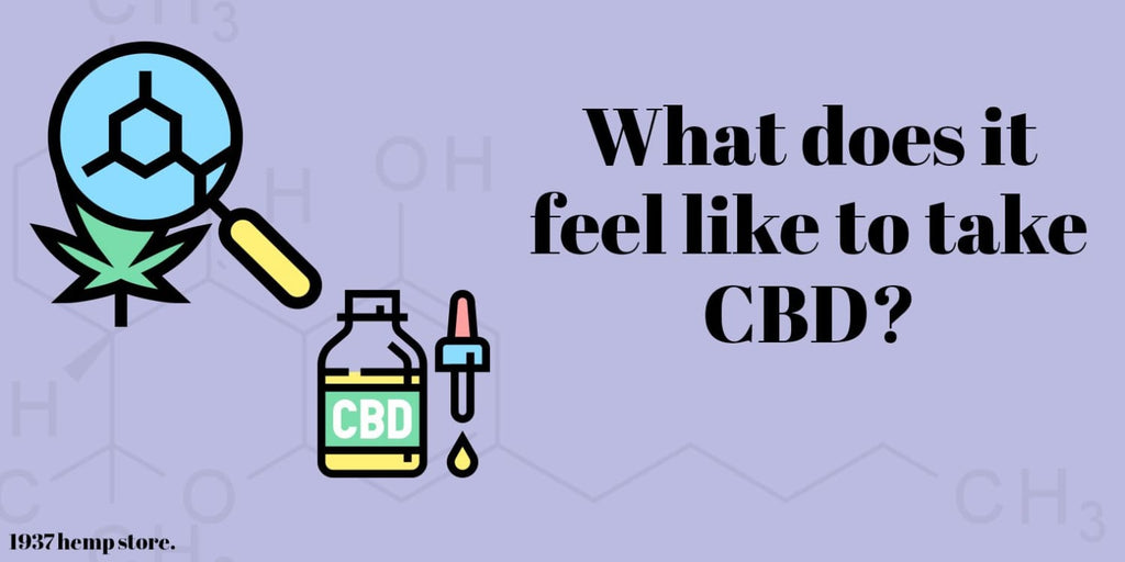 What does it feel like to take CBD?