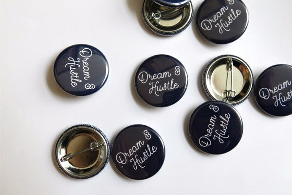Dream & Hustle Button