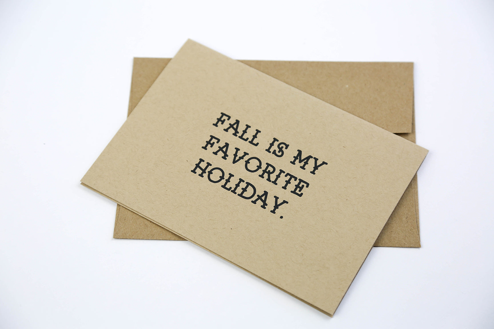 Fall is my Favorite Holiday - Greeting Card