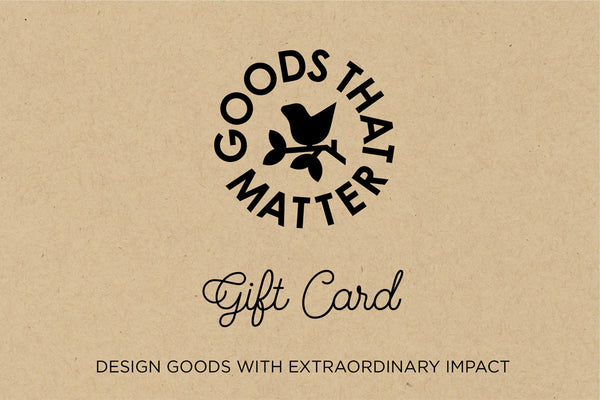 Goods that Matter Gift Card