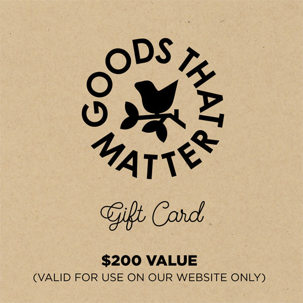 $200 Gift Card, Online - Goods that Matter