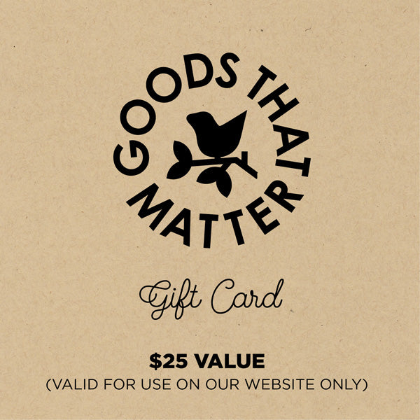 $25 Gift Card, Online - Goods that Matter