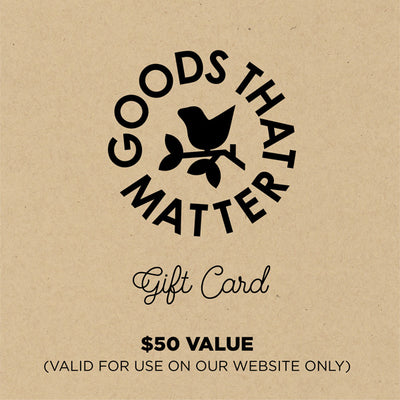 $50 Gift Card, Online - Goods that Matter