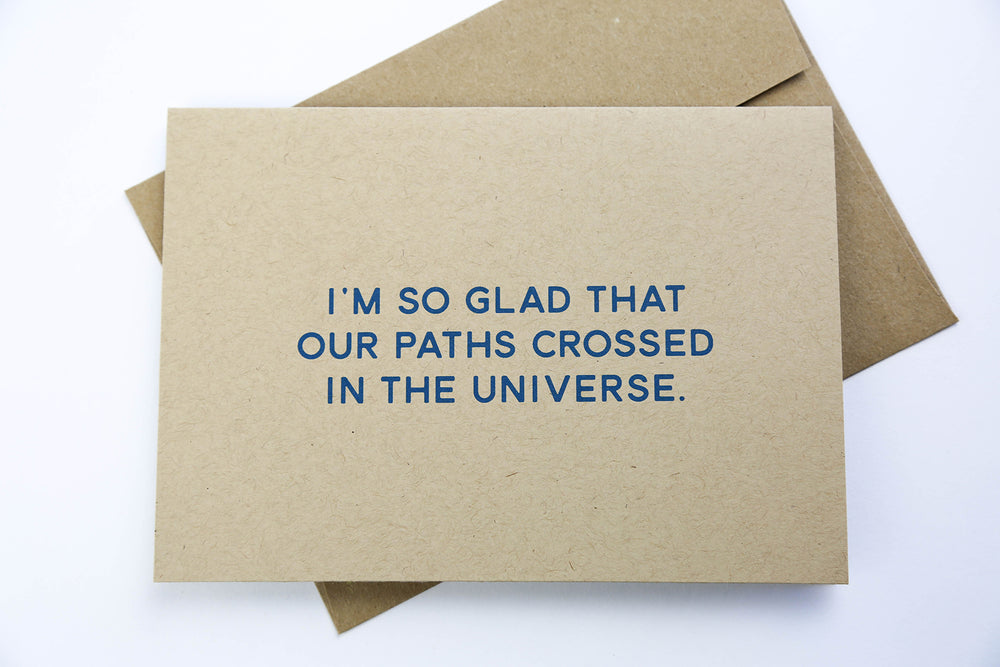 So Glad our Paths Crossed in the Universe - Greeting Card