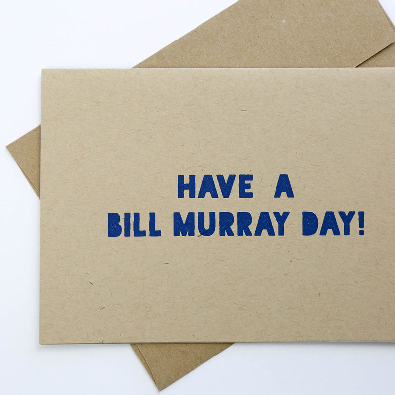 Have a Bill Murray Day - Greeting Card