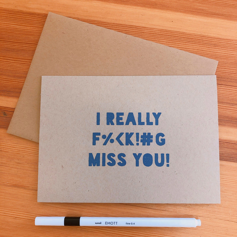 I Really F--K!#G Miss You! - Greeting Card