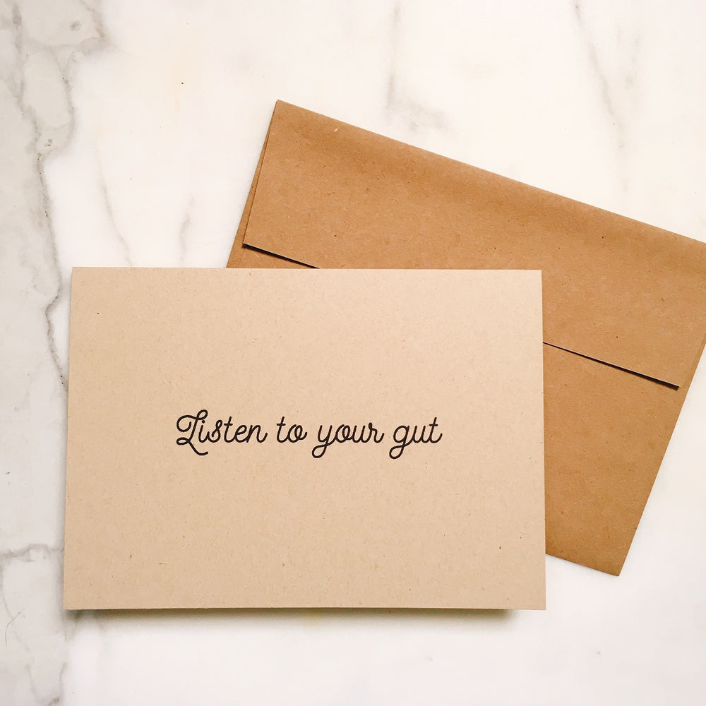 Listen to your gut - Greeting Card