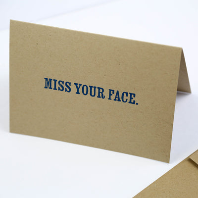 Miss your face - Greeting Card