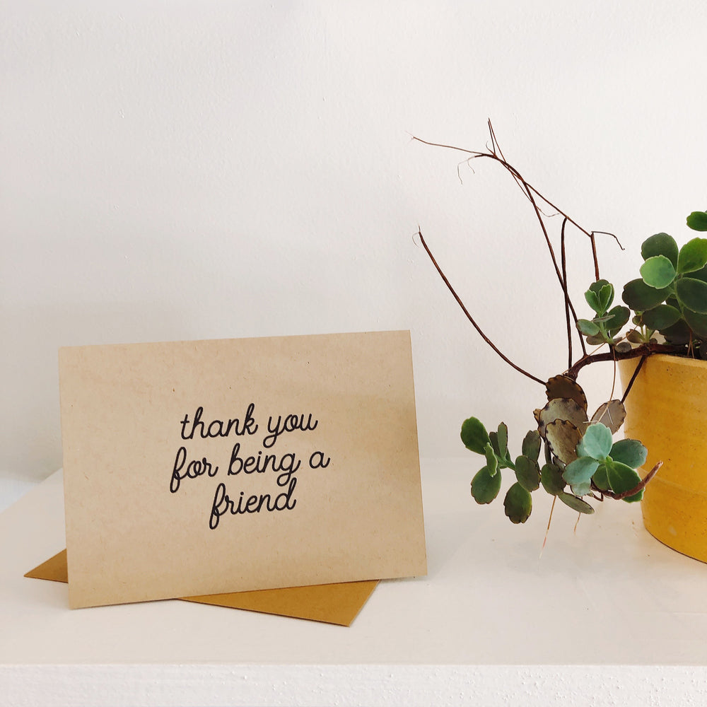 Thank You for Being a Friend - Greeting Card