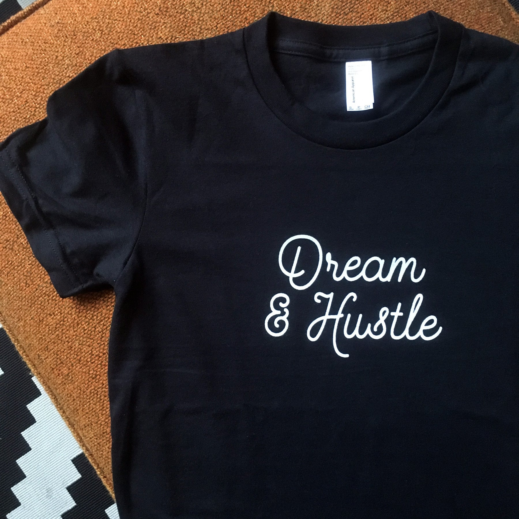 Dream & Hustle Tees