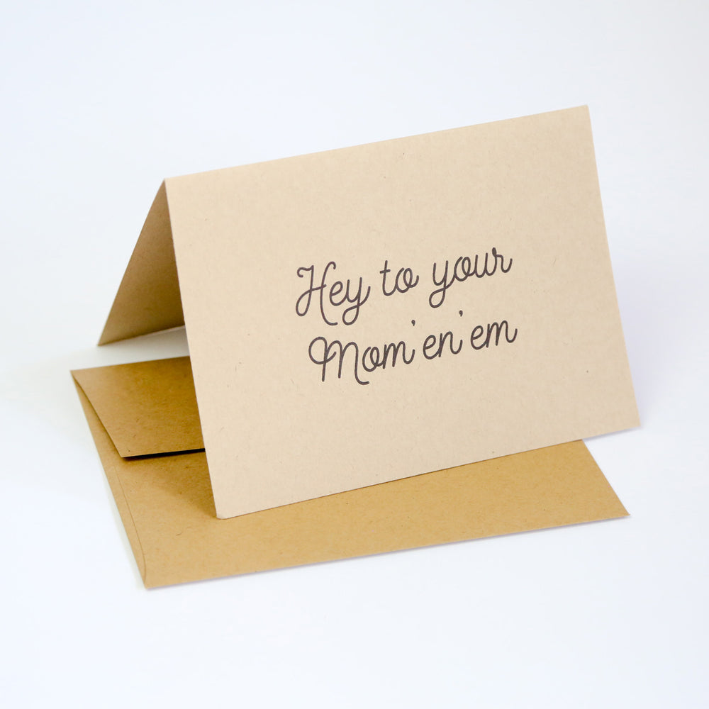 Hey to your mom-en-em - Greeting Card