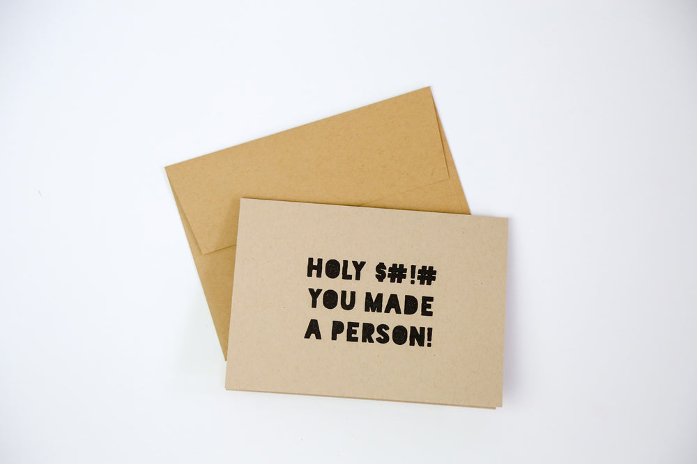 Holy $#!# you made a person - Greeting Card