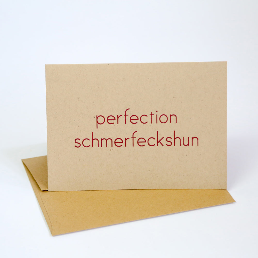 perfection schmerfeckshun - Greeting Card