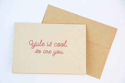 Yule is cool, so are you - Holiday Cards