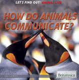 How Do Animals Communicate?