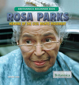 Rosa Parks: Heroine of the Civil Rights Movement