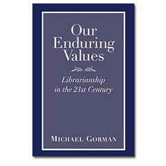 Our Enduring Values: Librarianship in the 21st Century (Paperback)