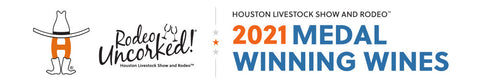 2021 Houston Rodeo Uncorked! International Wine Competition