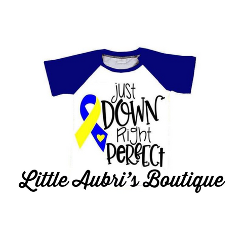 "Down Syndrome Awareness ""Just Down Right Perfect"" Mommy Raglan (Size Down)"
