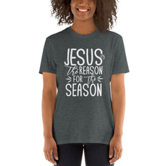Jesus Is The Reason For The Season-Christmas Shirt, Christmas Tee