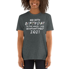 Quarantine Birthday Shirt 2021