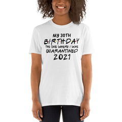 Customizable Quarantine Birthday Shirt Adult | Friends Shirt Quarantine | 2021 Birthday Shirt