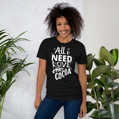 All I Need Is Love And Hot Cocoa, Valentines Shirt