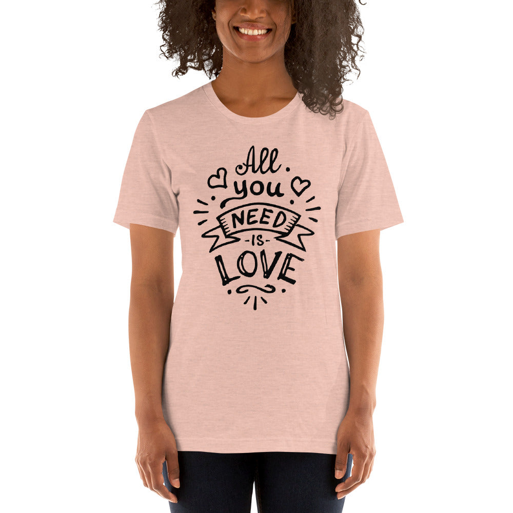 All you need is Love T-Shirt, Valentines Shirt