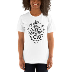 All you need is Love T-Shirt | Valentines Shirt