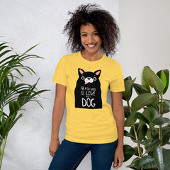 All you need is love and a dog T-Shirt, Valentines Shirt