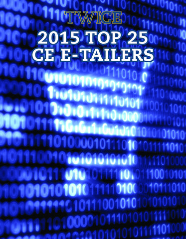 TWICE Top 25 CE E-tailers Report - 2015