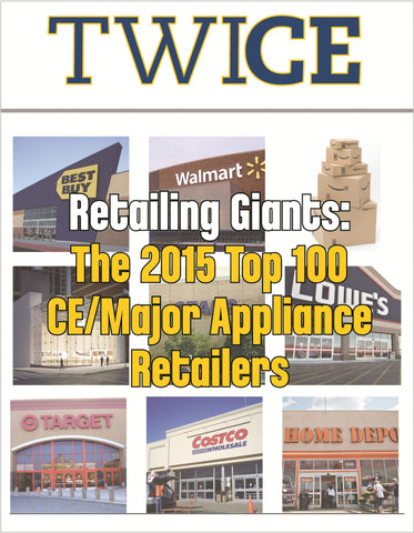 TWICE 2015 Top 100 CE/Major Appliance Retailers Report