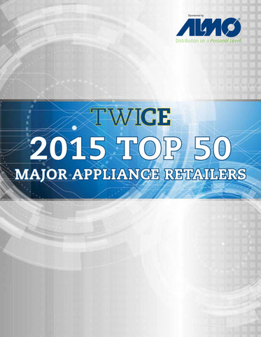 TWICE Top 50 Major Appliance Retailers