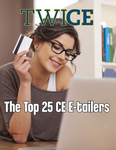 TWICE 2017 Top 25 CE E-tailers Report