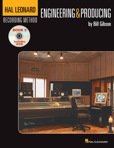 Hal Leonard Recording Method - Book 5: Engineering and Producing