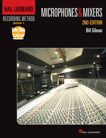 Hal Leonard Recording Method – Book 1: Microphones & Mixers
