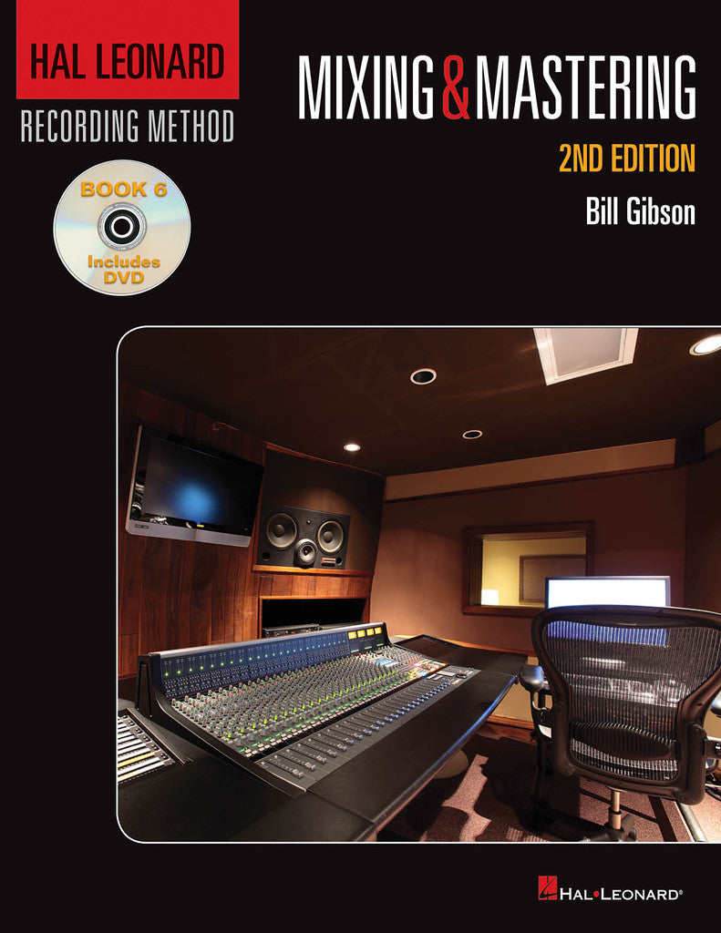 Hal Leonard Recording Method – Book 6: Mixing & Mastering